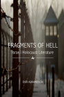 Fragments of Hell: Israeli Holocaust Literature Cover Image