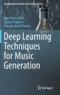 Deep Learning Techniques for Music Generation (Computational Synthesis and Creative Systems) Cover Image