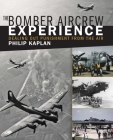 The Bomber Aircrew Experience: Dealing Out Punishment from the Air Cover Image