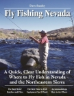 Fly Fishing Nevada: A Quick, Clear Understanding of Where to Fly Fish in Nevada and the Northeastern Sierra (No Nonsense Guide to Fly Fishing) Cover Image
