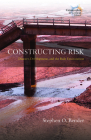 Constructing Risk: Disaster, Development, and the Built Environment (Catastrophes in Context #4) Cover Image