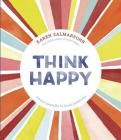 Think Happy: Instant Peptalks to Boost Positivity Cover Image