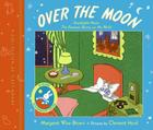 Over the Moon: A Collection of First Books; Goodnight Moon, the Runaway Bunny, and My World Cover Image