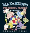 Max and Ruby's Preschool Pranks Cover Image