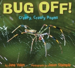 Bug Off!: Creepy, Crawly Poems Cover Image