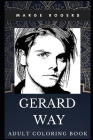 Gerard Way Adult Coloring Book: Iconic Vocal of My Chemical Romance and Legendary Songwriter Inspired Coloring Book for Adults Cover Image