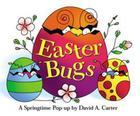 Easter Bugs: A Springtime Pop-up by David A. Carter (David Carter's Bugs) Cover Image