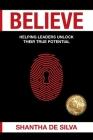 Believe: Helping Leaders Unlock Their True Potential Cover Image