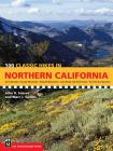 100 Classic Hikes in Northern California: Sierra Nevada / Cascade Mountains / Klamath Mountains / Coast Range & North Coast / San Francisco Bay Area Cover Image