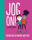 Jog On!: Inspiration for Women Who Run (Mini Books) Cover Image