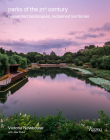Parks of the 21st Century: Reinvented Landscapes, Reclaimed Territories Cover Image