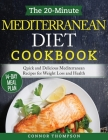 The 20-Minute Mediterranean Diet Cookbook: Quick and Delicious Mediterranean Recipes for Weight Loss and Health Cover Image