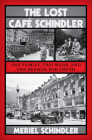 The Lost Café Schindler: One Family, Two Wars, and the Search for Truth Cover Image