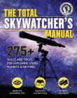 The Total Skywatcher's Manual: 275+ Skills and Tricks for Exploring Stars, Planets, and Beyond Cover Image
