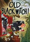 Old Black Witch! Cover Image