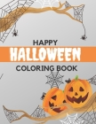Happy Halloween Coloring Book: Trick or Treat Happy Sweets Fun Designs For Kids Cover Image