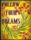 Follow Your Dreams: 50 Unique, Adult Coloring Book for Good Vibes, Positive Words And Design Totems Can Be Colored, Coloring Pages For Goo Cover Image