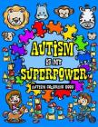 Autism Coloring Book: I See Things Differently With My Superhero Brain - A Children's Coloring Book for Autistic Toddlers, Kids and Siblings Cover Image