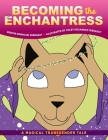 Becoming the Enchantress: A Magical Transgender Tale Cover Image