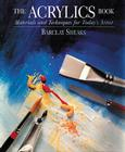 The Acrylics Book: Materials and Techniques for Today's Artist Cover Image
