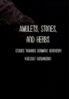 Amulets: Stones, Herbs, Runes and More. Studies towards Germanic Heathenry. Cover Image
