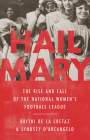 Hail Mary: The Rise and Fall of the National Women's Football League Cover Image