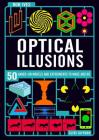 Make Your Own Optical Illusions: 50 Hands-On Models and Experiment to Make and Do Cover Image