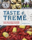 Taste of Tremé: Creole, Cajun, and Soul Food from New Orleans' Famous Neighborhood of Jazz Cover Image