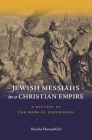 Jewish Messiahs in a Christian Empire: A History of the Book of Zerubbabel Cover Image