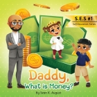 Daddy, What is Money? Cover Image
