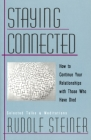 Staying Connected: How to Continue Your Relationships with Those Who Have Died Cover Image