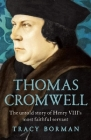 Thomas Cromwell: The Untold Story of Henry VIII's Most Faithful Servant Cover Image