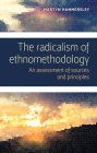 The Radicalism of Ethnomethodology: An Assessment of Sources and Principles Cover Image