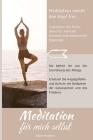 Meditation Für Mich Selbst: Meditation: Eine Tages- und Nachtreflexion mit motivierenden Zitaten Cover Image