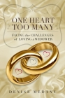 One Heart Too Many: Facing the Challenges of Loving a Widower Cover Image