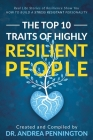 The Top 10 Traits of Highly Resilient People: Real Life Stories of Resilience Show You How to Build a Stress Resistant Personality Cover Image