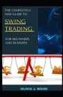 The Completely New Guide To Swing Trading For Beginners And Dummies Cover Image
