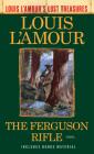 The Ferguson Rifle (Louis L'Amour's Lost Treasures): A Novel Cover Image