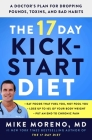 The 17 Day Kickstart Diet: A Doctor's Plan for Dropping Pounds, Toxins, and Bad Habits Cover Image
