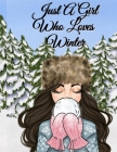 Just A Girl Who Loves Winter: Snow Journal To Write In Notes, Goals, Priorities, Holiday Pumpkin Spice & Maple Recipes, Celebration Poems & Verses & Cover Image