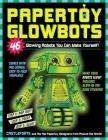 Papertoy Glowbots: 46 Glowing Robots You Can Make Yourself! Cover Image