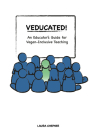 Veducated! an Educator's Guide for Vegan-Inclusive Teaching Cover Image