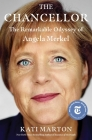 The Chancellor: The Remarkable Odyssey of Angela Merkel Cover Image