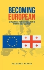 Becoming European: Challenges for Georgia in the Twenty-First Century Cover Image