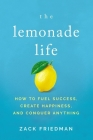 The Lemonade Life: How to Fuel Success, Create Happiness, and Conquer Anything Cover Image