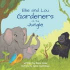 Ellie and Lou: Gardeners of the Jungle Cover Image