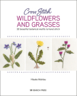 Cross Stitch Wildflowers and Grasses: 32 beautiful botanical motifs to hand stitch Cover Image