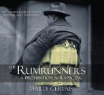 The Rumrunners: A Prohibition Scrapbook Cover Image