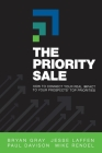 The Priority Sale: How to Connect Your Real Impact to Your Prospects' Top Priorities Cover Image