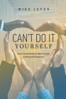 Can't Do It Yourself: How Commitment to Others Leads to Personal Prosperity Cover Image